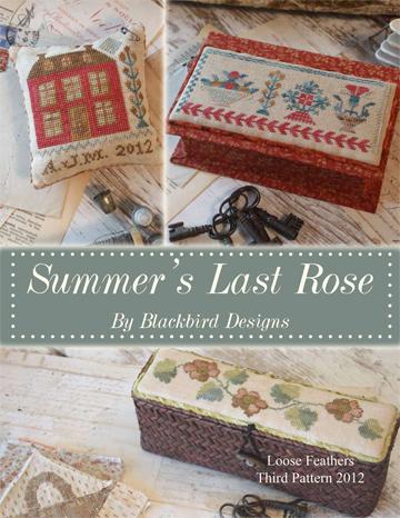 Blackbird Designs Loose Feathers ~ 2012 Series Part #3 of 4 ~ Summer's Last Rose
