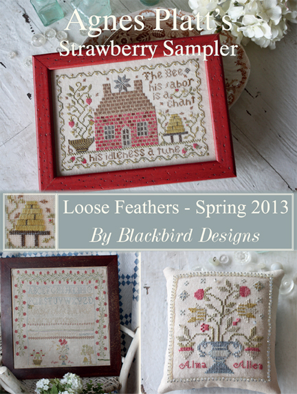 Blackbird Designs Loose Feathers ~ Spring 2013 ~ Agnes Platt's Strawberry Sampler