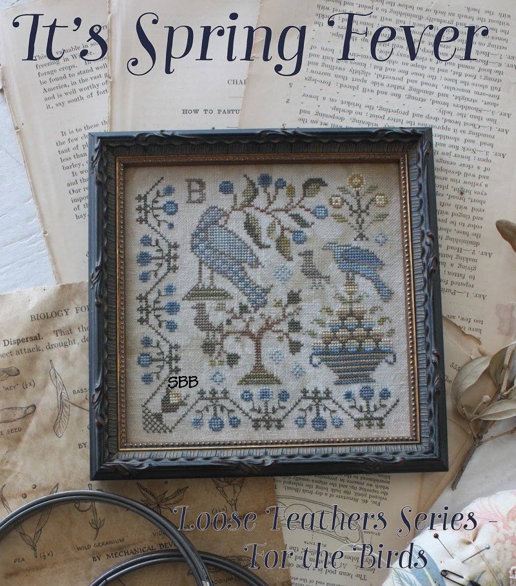 Blackbird Designs Loose Feathers ~ It's Spring Fever