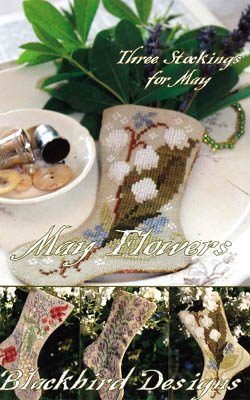 Blackbird Designs Three Stockings For May ~ May Flowers
