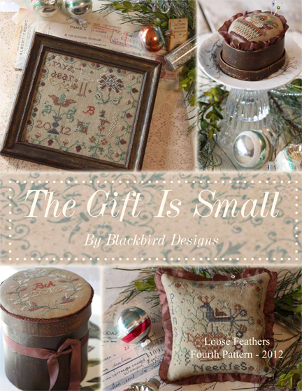 Blackbird Designs 2012 Series Part #4 of 4 ~ The Gift Is Small