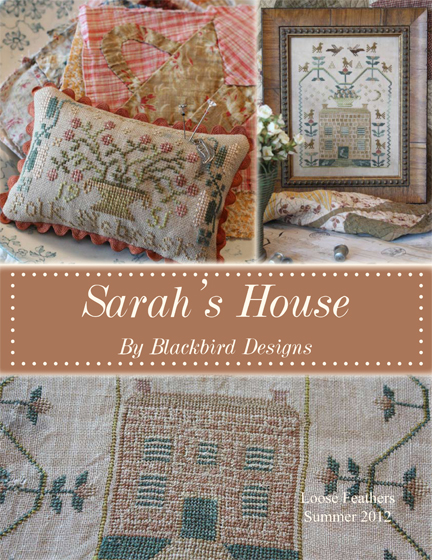 Blackbird Designs 2012 Series Part #2 of 4 ~ Sarah's House