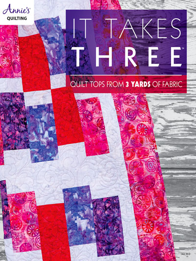 Annie's It Takes Three ~ Quilting