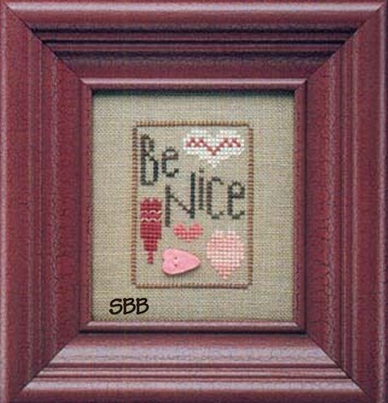 Heart In Hand Needleart Mother's Wisdom ~ Be Nice