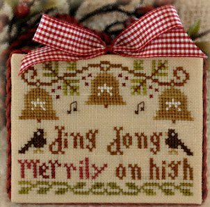 Little House Needleworks2012 Ornament #5 ~ Ding Dong Merrily On High