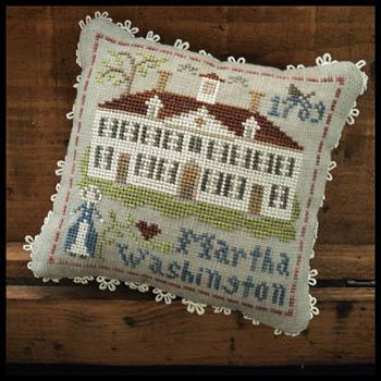 Little House Needleworks Early American ~ Martha Washington