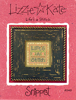 Lizzie*Kate Snippet 48 Life's a Stitch