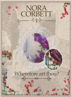 Nora Corbett Designs  #CE1 Wherefore Art Thou - Mystery Sampler Leaflet Part #1