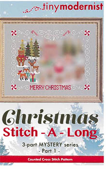 Tiny Modernist Inc.  Christmas Stitch A Long ~ Part 1