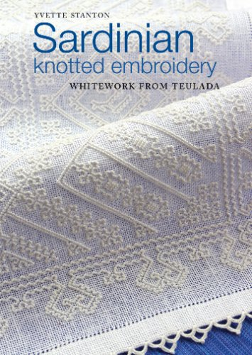 Yvette StantonSardinian Knotted Embroidery: Whitework From Teulada